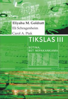 Eliyahu M. Goldratt, Eli Schragenheim ir kt. - Tikslas III