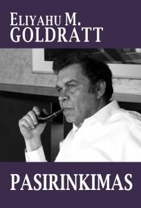 Goldratt, Eliyahu M - Pasirinkimas
