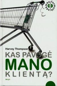 Harvey Thompson - Kas pavogė mano klientą