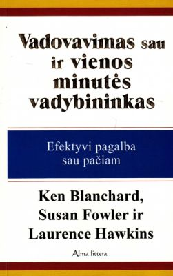 Laurence Hawkins, Ken Blanchard, Susan Fowler - Vadovaimas sau ir vienos minutės vadybininkas